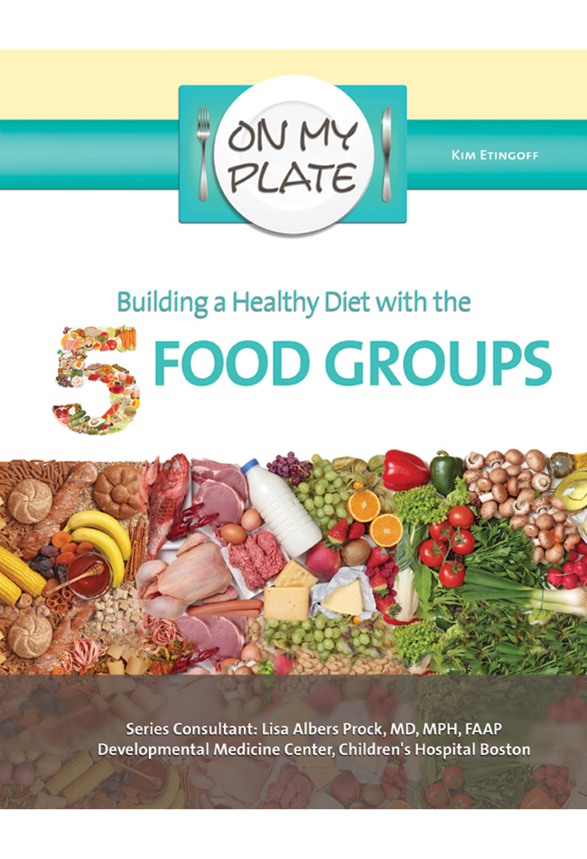 Building A Healthy Diet With The 5 Food Groups Lightswitch Learning