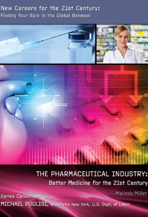 The Pharmaceutical Industry: Better Medicine for the 21st Century