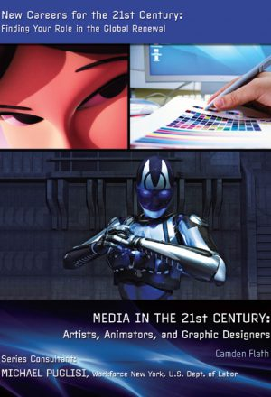 Media in the 21st Century: Artists, Animators, and Graphic Designers