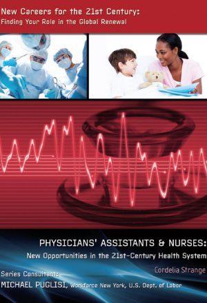 Physicians' Assistants & Nurses: New Opportunities in the 21st-Century Health System