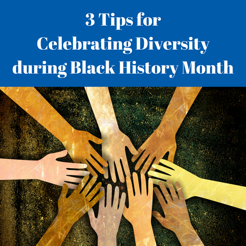 3-Tips-for-Celebrating-Diversity-During-Black-History-Month.png