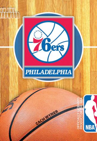 On the Hardwood: Philadelphia 76ers