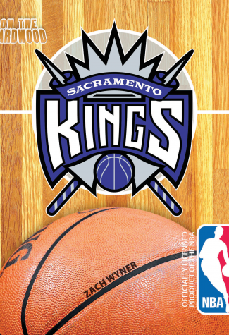 On the Hardwood: Sacramento Kings