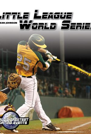 World's Greatest Sporting Events: Little League World Series