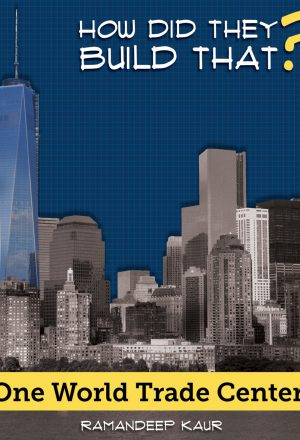 How Did They Build That?: One World Trade Center