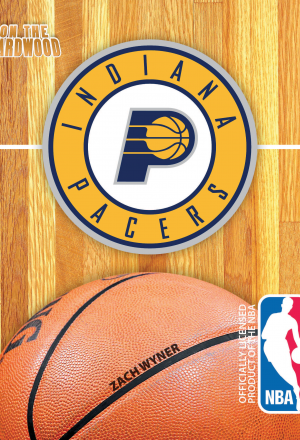 On the Hardwood: Indiana Pacers