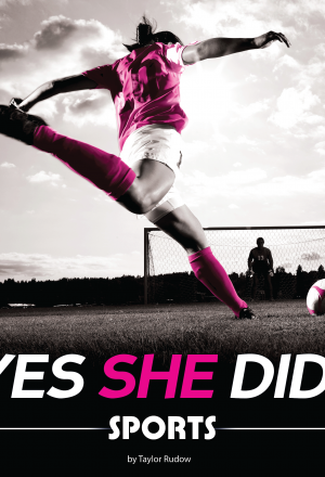 Yes She Did!: Sports