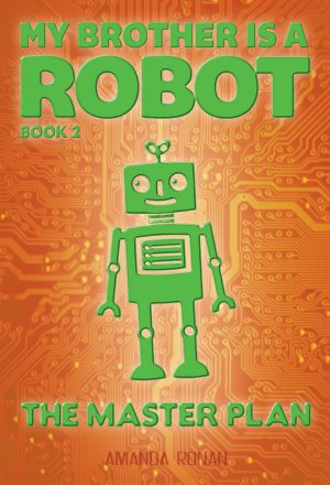 My Brother Is a Robot: The Master Plan