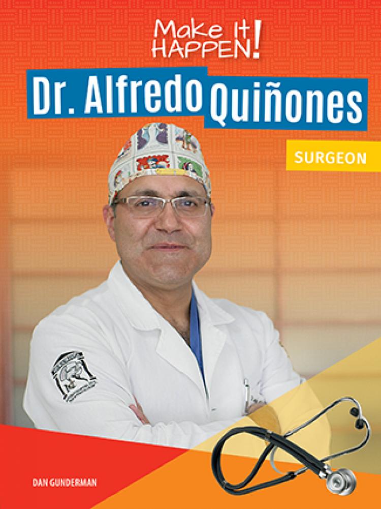 Make It Happen! Dr. Alfredo Quiñones, Surgeon
