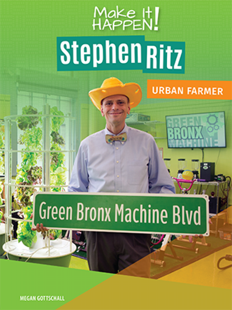 Make It Happen! Stephen Ritz, Urban Farmer