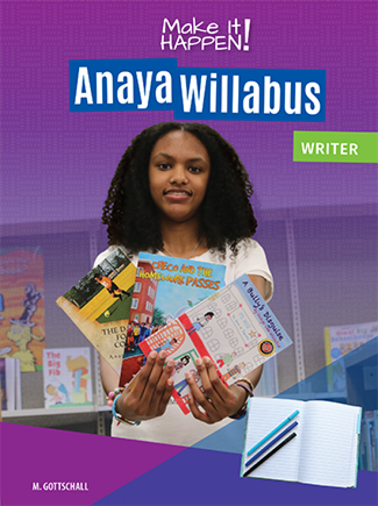 Make It Happen! Anaya Willabus, Writer