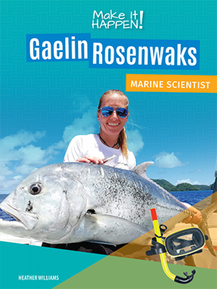 Make It Happen! Gaelin Rosenwaks, Marine Scientist
