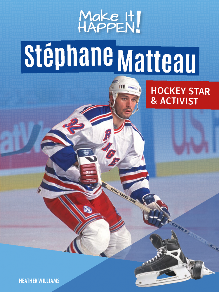 Make It Happen! Stéphane Matteau, Hockey Star & Activist