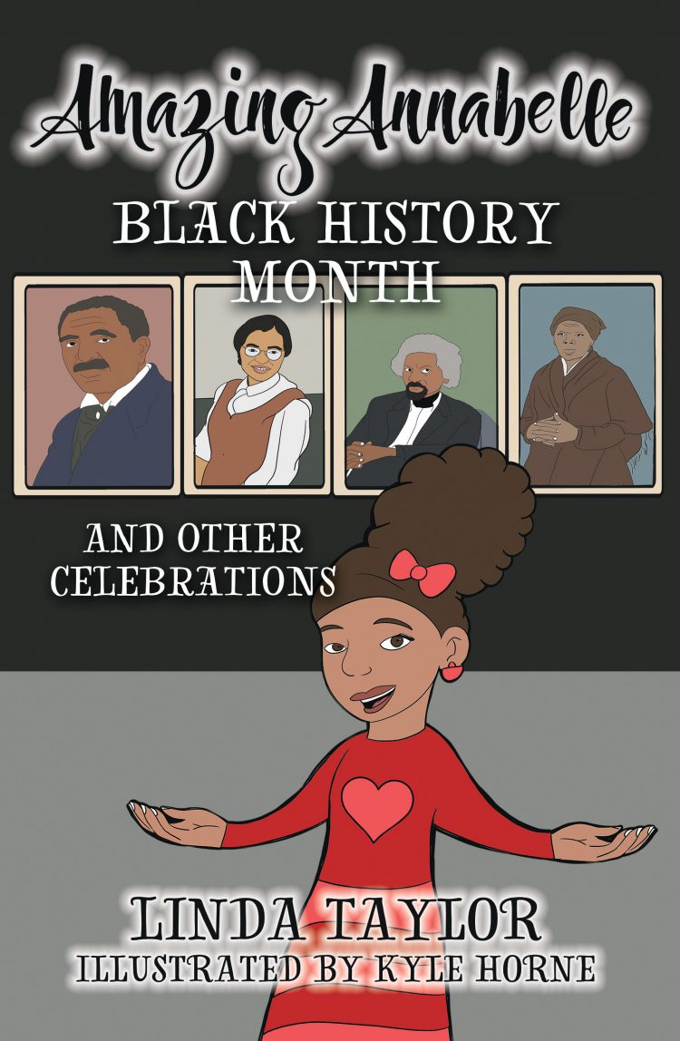 Amazing Annabelle – Black History Month and Other Celebrations