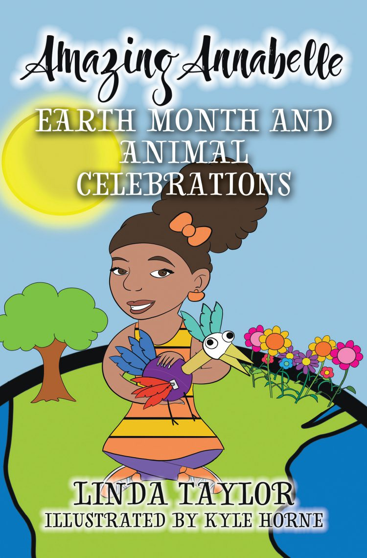 Amazing Annabelle – Earth Month and Animal Celebrations